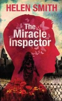 """The Miracle Inspector by Helen Smith. """"A beautifully written, and almost unbearably sad, depiction of a society's downfall."""""""