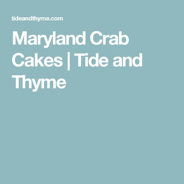 Maryland Crab Cakes | Tide and Thyme