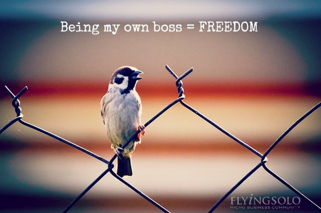 Being my own boss = Freedom. Ahhh, the joys of soloism!