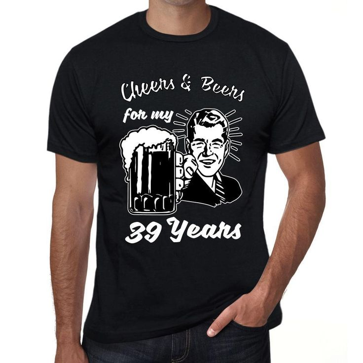 Cheers and Beers For My 39 Years Men's T-shirt Black 39th Birthday Gift