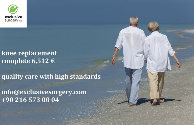 Knee replacement complete 6,512€; quality care with high standards.  Contact us at info@exclusivesurgery.com or call +90 216 573 00 04 Istanbul, Turkey.