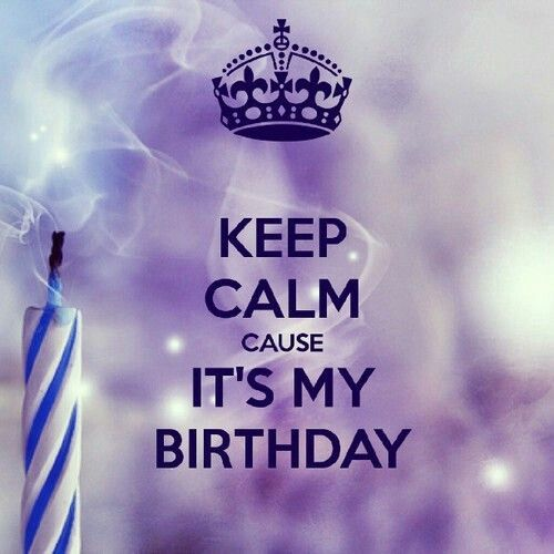 Its My 13th Birthday Today My Birthday Pinterest Cant Wait Keep Calm And The O Jays