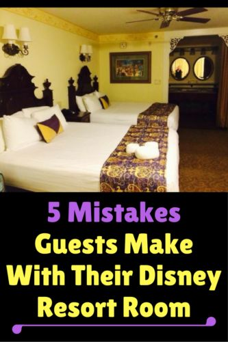 Learn from others! Here are 5 mistakes Guests make with their Disney resort room