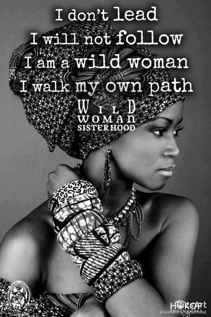 I follow the path of my ancestors. Therefore I do not lead like others religions lead. I do not follow like other religions follow. Every step is taken after careful meditation...I walk my own path... WILD WOMAN SISTERHOODॐ WildWomanSisterhood wildwomanmedicine wildwoman ancestors EmbodyYourWildNature