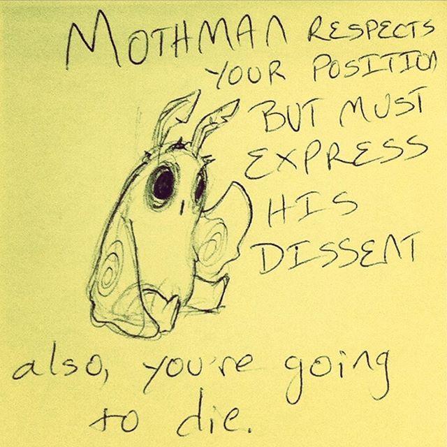 Mothman again. Always with the Mothman.