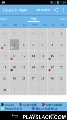 NanakShahi Calendar  Android App - playslack.com , The Nanakshahi (Punjabi: ਨਾਨਕਸ਼ਾਹੀ, nānakashāhī) calendar is a tropical solar calendar that was adopted by the Shiromani Gurdwara Prabhandak Committee to determine the dates for important Sikh events.It was designed by Pal Singh Purewal (a Canadian Sikh) to replace the Saka calendar and has been in use since 1998. The epoch of this calendar is the birth of the first Sikh Guru, Nanak Dev in 1469.New Year's Day falls annually on what is March…