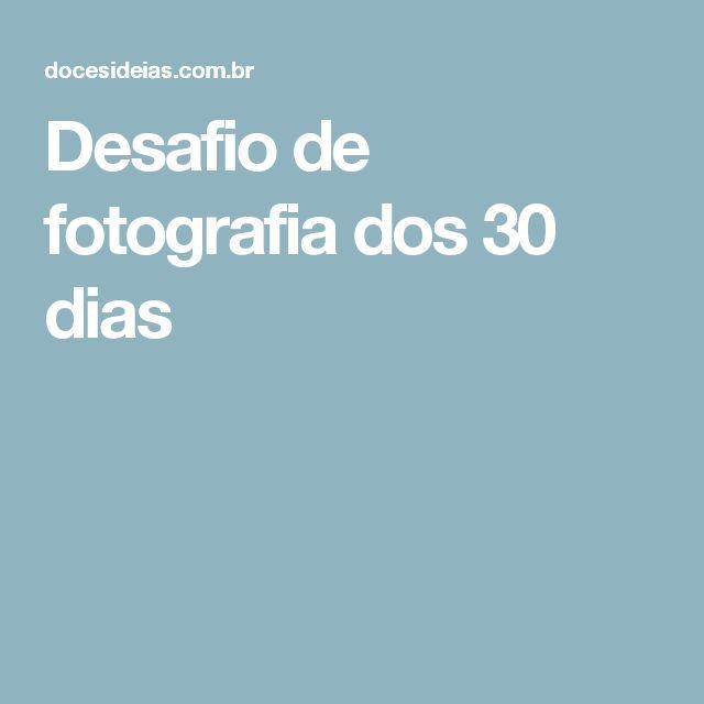 Desafio de fotografia dos 30 dias