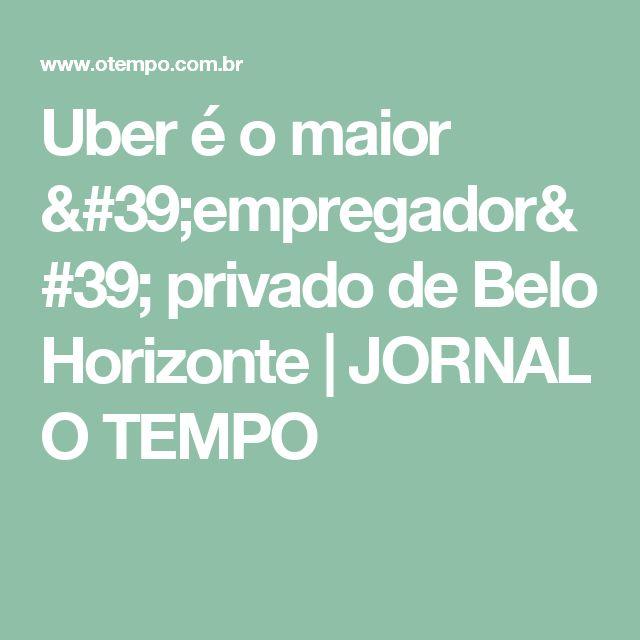 Uber é o maior 'empregador' privado de Belo Horizonte | JORNAL O TEMPO