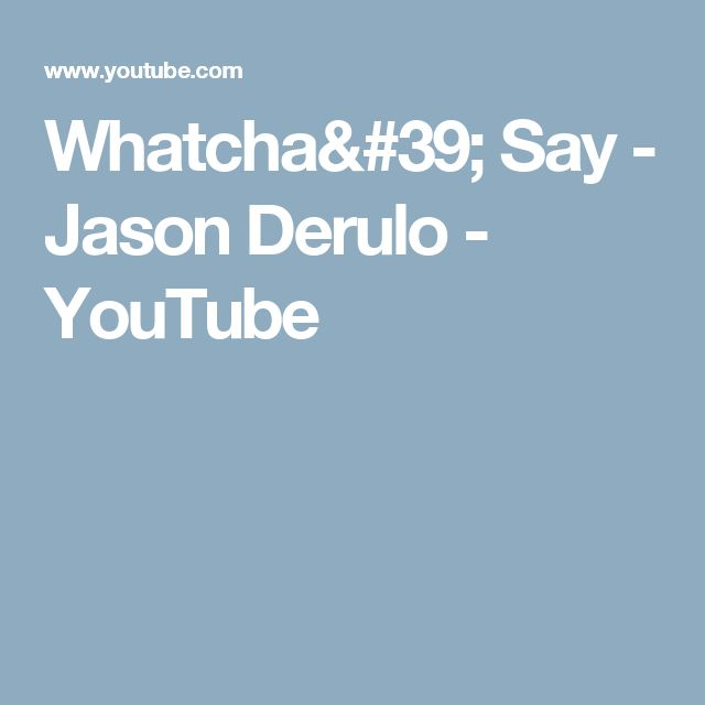 Whatcha' Say - Jason Derulo - YouTube