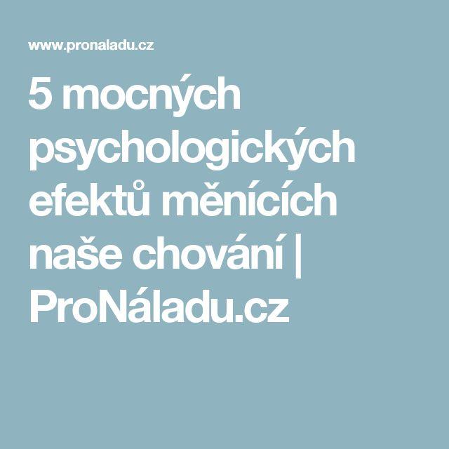 5 mocných psychologických efektů měnících naše chování | ProNáladu.cz