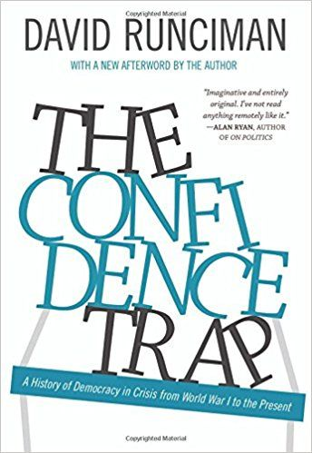 The confidence trap : a history of democracy in crisis from World War I to the present / David Runciman