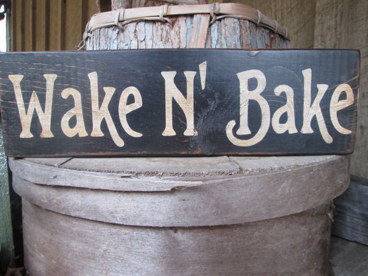 Primitive Wood Sign Wake N' Bake Bar Hippie Boho Weed Man Cave Dorm Cabin Rustic 420 Bar Saloon by FoothillPrimitives on Etsy https://www.etsy.com/listing/260816973/primitive-wood-sign-wake-n-bake-bar