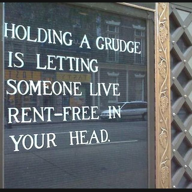 Holding a grudge is letting someone live rent free in your head. #inspirational #quotes
