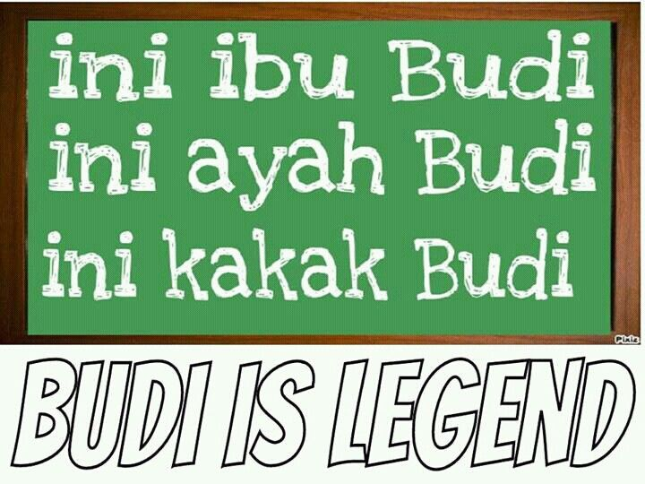 Budi is the famous character..