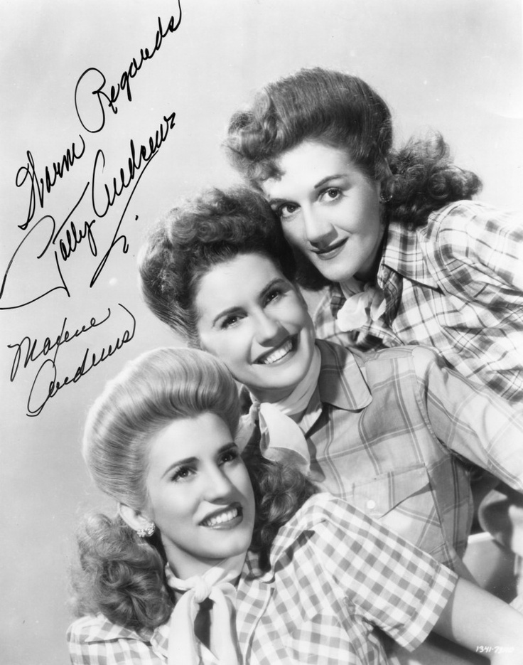 My Mom sang all their songs all the time -  so I learned them too  The Andrews Sisters