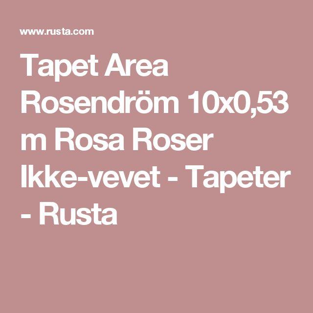 Tapet Area Rosendröm 10x0,53 m Rosa Roser Ikke-vevet - Tapeter - Rusta