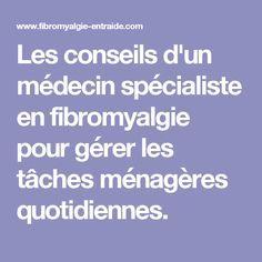 Les conseils d'un médecin spécialiste en fibromyalgie pour gérer les tâches ménagères quotidiennes.