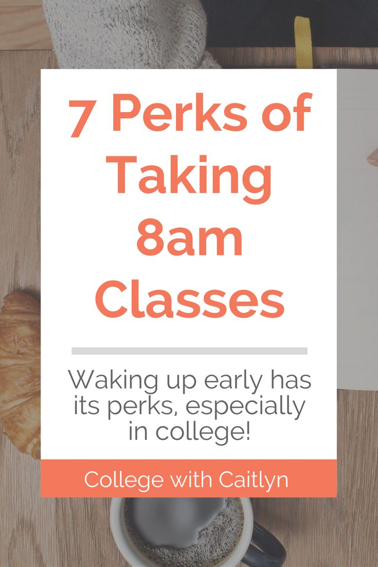 7 Perks of Taking 8am Classes: waking up early has its perks, especially in college!   College with Caitlyn