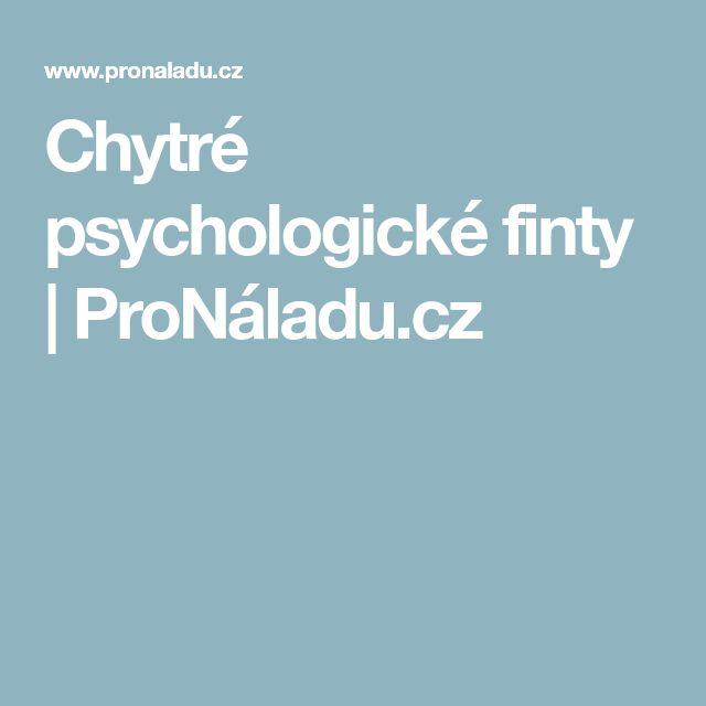 Chytré psychologické finty | ProNáladu.cz