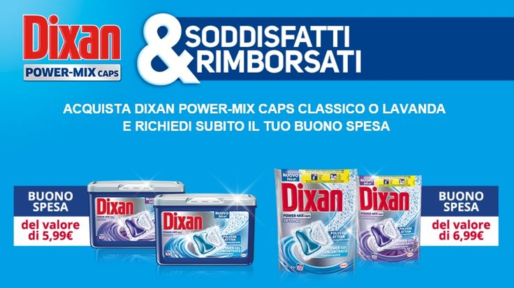 Operazione a #premi #Dixan Power-Mix Soddisfatti e Rimborsati: ottieni #buoni #spesa acquistando i prodotti Dixan della linea Power-Mix Caps