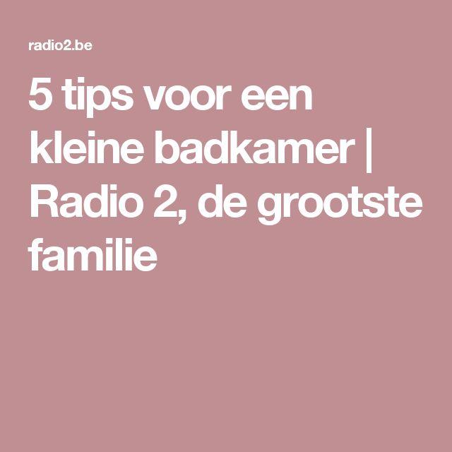 5 tips voor een kleine badkamer    Radio 2, de grootste familie