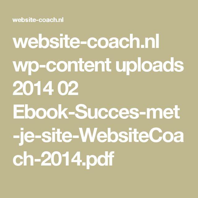 website-coach.nl wp-content uploads 2014 02 Ebook-Succes-met-je-site-WebsiteCoach-2014.pdf