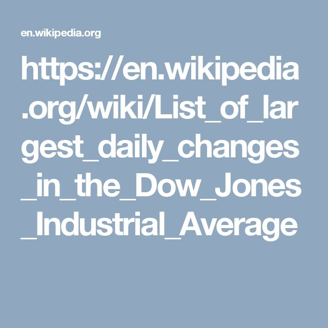 https://en.wikipedia.org/wiki/List_of_largest_daily_changes_in_the_Dow_Jones_Industrial_Average