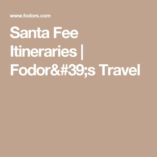 Santa Fee Itineraries | Fodor's Travel