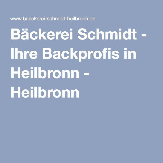 Bäckerei Schmidt - Ihre Backprofis in Heilbronn - Heilbronn Caecilienbrunnenstraße