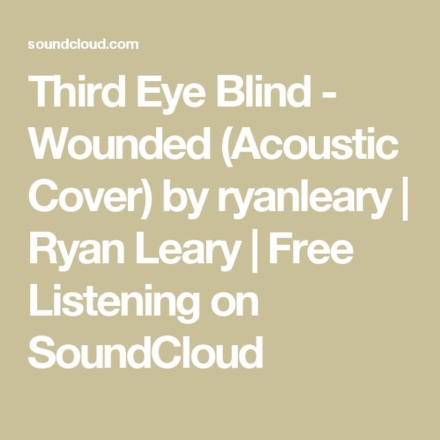 Third Eye Blind - Wounded (Acoustic Cover) by ryanleary | Ryan Leary | Free Listening on SoundCloud