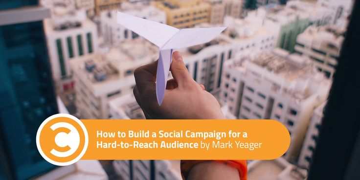 The right way to Construct a Social Marketing campaign for a Onerous-to-Attain Viewers
