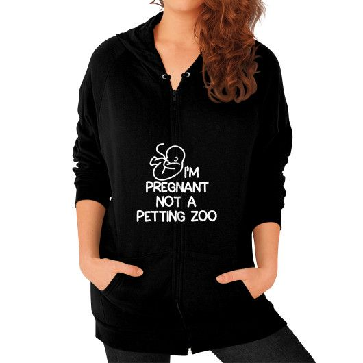 Now avaiable on our store: I'm Pregnant Not ... Check it out here! http://ashoppingz.com/products/im-pregnant-not-a-petting-zoo-dont-touch-maternity-womens-zip-hoodie?utm_campaign=social_autopilot&utm_source=pin&utm_medium=pin