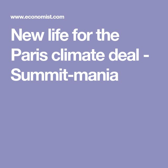 New life for the Paris climate deal - Summit-mania