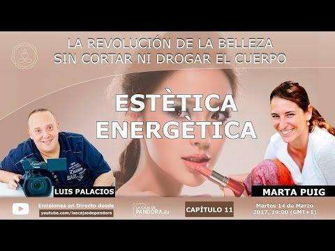 ESTÈTICA ENERGÈTICA, la revolución de la Belleza sin cortar ni drogar el cuerpo Marta Puig - YouTube