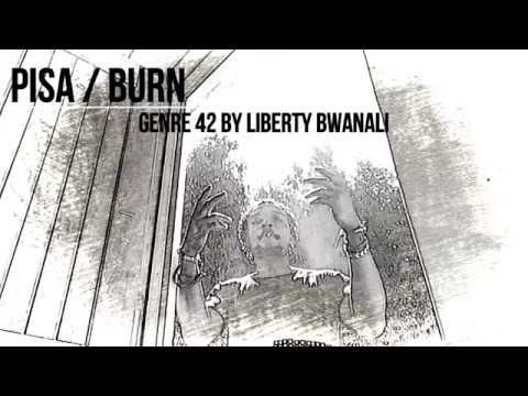 PISA BURN BY LIBERTY BWANALI X Genre 42