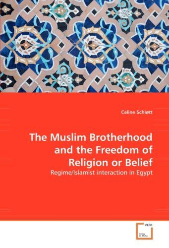 The Muslim Brotherhood and the Freedom of Religion or Belief: Regime/Islamist interaction in Egypt