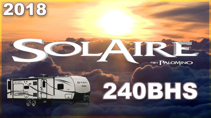 Great family trailer, outside kitchen, big bunks, separate bedroom 6700 GVWR 2018 Palomino SolAire Ultra Lite 240BHS Travel Trailer RV For Sale Terry...