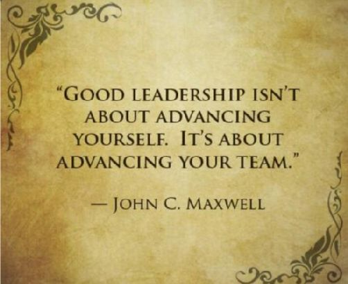 GOOD LEADERSHIP ISNT ABOUT ADVANCING YOURSELF. ITS ABOUT ADVANCING YOUR TEAM. #quote John C. Maxwell