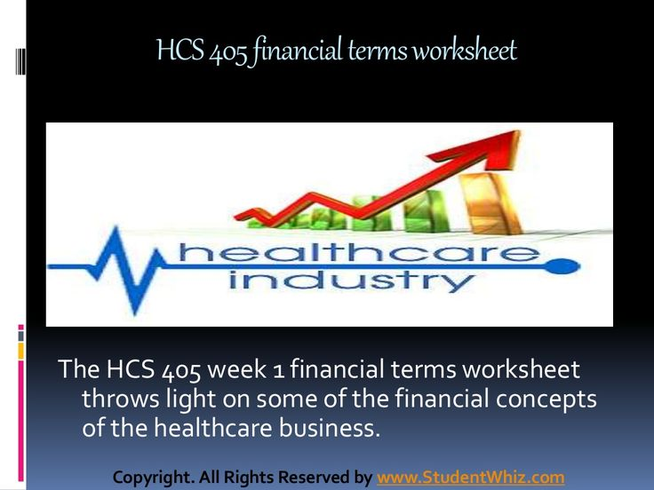 The HCS 405 week 1 financial terms worksheet throws light on some of the most basic concepts of the healthcare business. Understanding health care financial terms is a prerequisite for both academic and professional success. The health care business helps the nation by providing the building blocks that the citizens need to live a successful and healthy life.