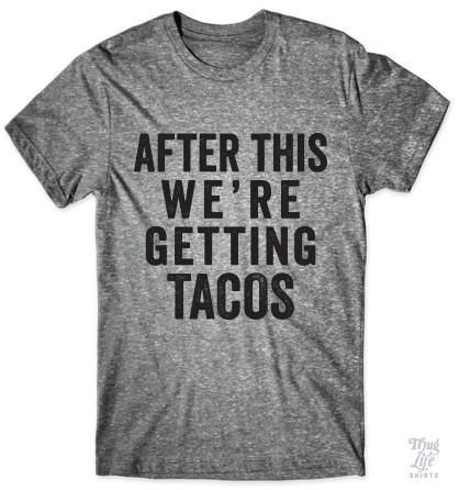 After this we're getting tacos!
