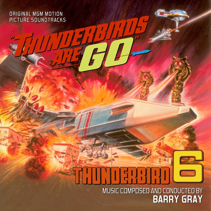 THUNDERBIRDS ARE GO / THUNDERBIRD 6: LIMITED EDITION. Music by Barry Gray. Limited Edition of 1200 units