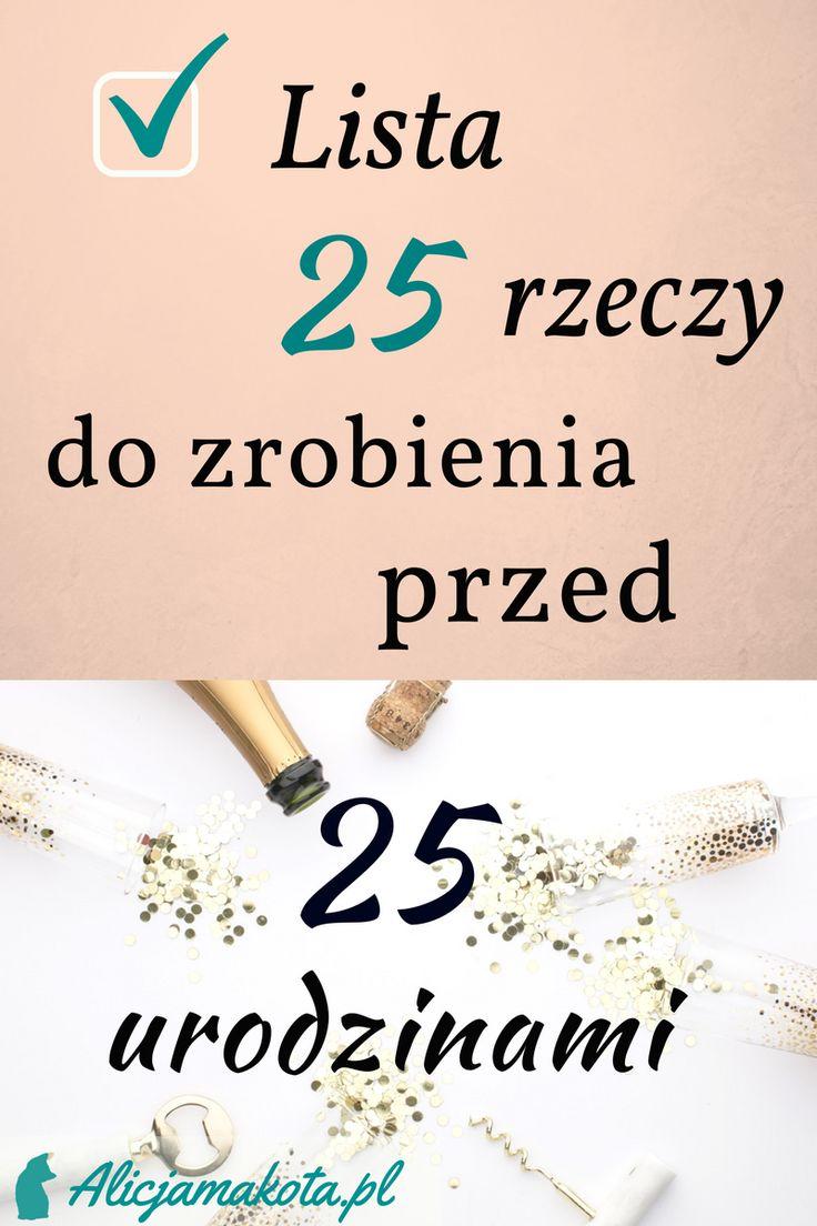 Lista rzeczy do zrobienia przed 25 urodzinami #list #todo