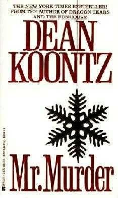 Mr. Murder (Dean Koontz). My favorite Dean Koontz book.