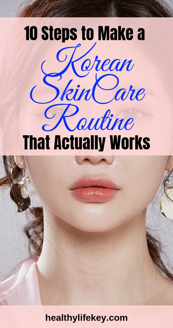 10 Steps To Make Your Own Korean Skin Care Routine