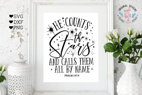 He Counts the Stars and Call Them All By Name Scripture SVG DXF PNG Cut File for Silhouette Cameo, Cricut and other Cutting Machines.