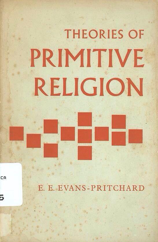 Edward Evan Evans-Pritchard | Theories of Primitive Religion (1965)