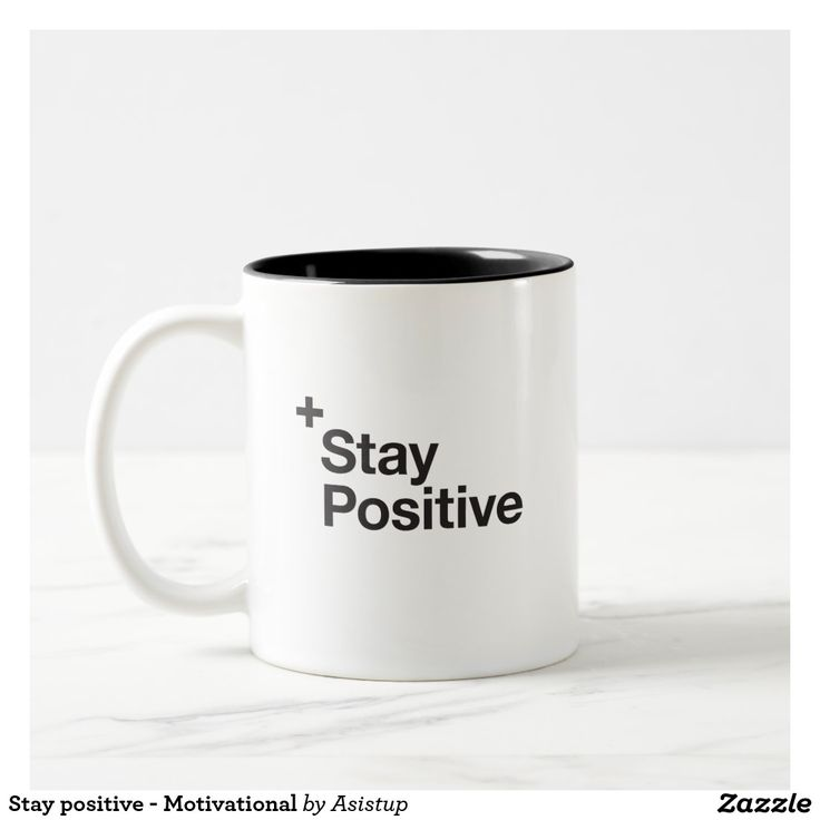 Stay positive - Motivational Coffee Mug #dailymotivation  #havefaith #staypositive #ilovecoffee