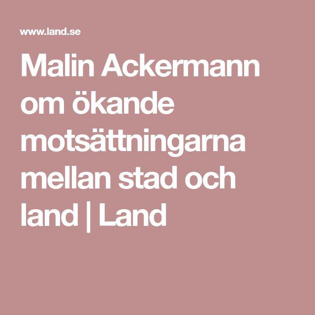 Malin Ackermann om ökande motsättningarna mellan stad och land | Land
