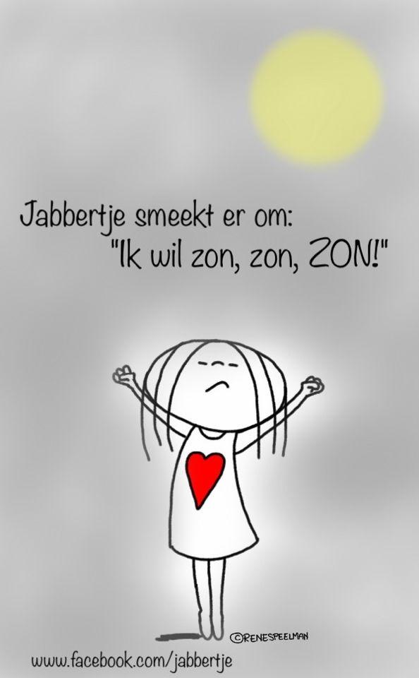 "Jabbertje smeekt er om: "" Ik wil zon, zon, ZON!"" - Jabbertje"