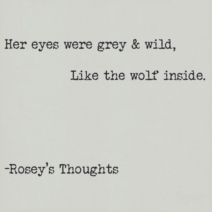 #wolves #wild eyes. #roseysthoughtspoetry